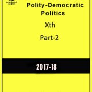 NCERT-Xth Polity-Democratic Politics-Part-2