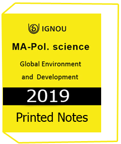 Printed notes of IGNOU MA Pol Science Global Environment Development Downloadable