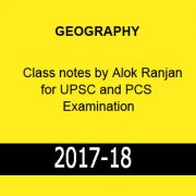GEOGRAPHY-Class Notes by Alok Ranjan for UPSC & PCS