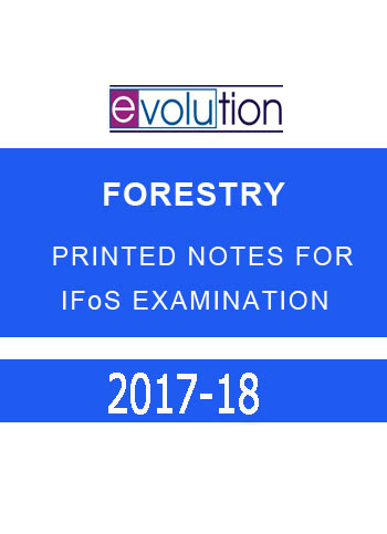 EVOLUTION Forestry Printed Notes For IFoS Examination