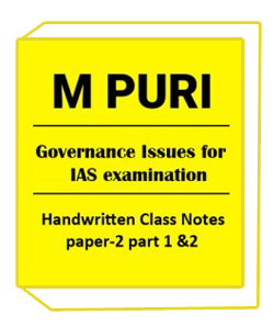 M.PURI Handwritten Class Notes of Paper-2 Part 1 &2 Governance Issues-IAS