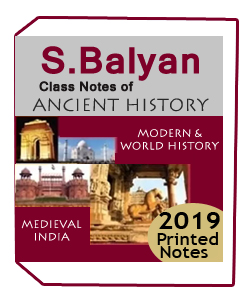 Printed Notes of S.Balyan Class Notes of Ancient,Medieval,Modern & World History IAS