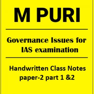 M.PURI Class Notes of Paper-2 Part 1 &2 Governance Issues-IAS