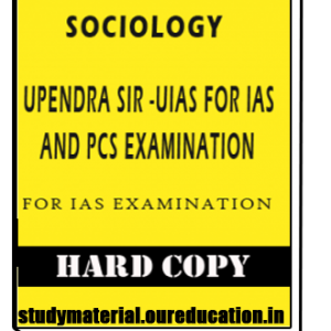 SOCIOLOGY Printed Study Material BY Upendra Sir