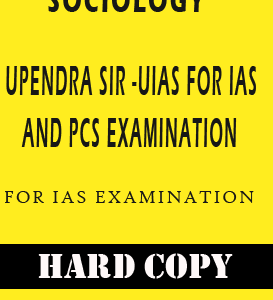 SOCIOLOGY Printed Study Material BY Upendra Sir For IAS & PCS