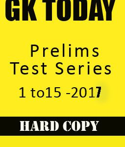 GK TODAY -Prelims test series from 1 to 15 -2017