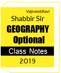 Printed Notes of GEOGRAPHY-Optional Class Notes Shabbir Sir-Vajiram and Ravi