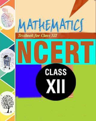 NCERT Class XII Mathematics Text Book