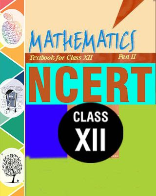 NCERT Class XII Mathematics (Part-2) Text Book
