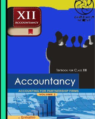 NCERT Class XII Accountancy(Not for Profit Organisation&Partnership Accounts) Text Book