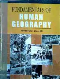 NCERT Class XII Geography (Fundamentals of Human) Text Book