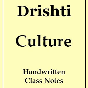 Culture Handwritten Class Notes by Drishtiदृष्टि IAS