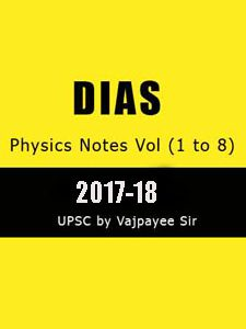 DIAS Physics Notes Vol 1-8 for UPSC by Vajpayee Sir