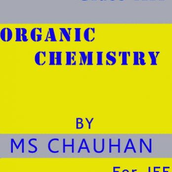 Organic Chemistry by MS Chauhan