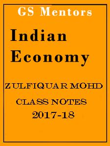 Indian Economy Class Notes by Zulfiquar Mohd GS Mentors
