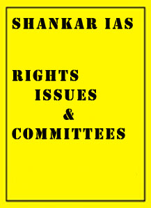 Rights Issues & Committees Shankar IAS