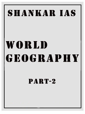 World Geography Part-2 Shankar IAS