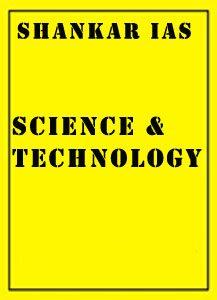 Science & Technology Shankar IAS