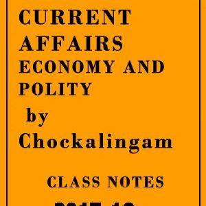 Current Affairs(Economy & Polity)Class Notes 2017-Chockalingam