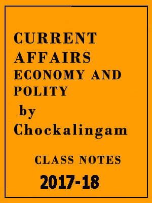 Current Affairs(Economy & Polity)Class Notes 2017-Chockalingam