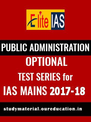 Public Administration Optional Test Series – IAS Mains 2017
