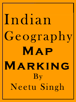Indian Geography Map Marking - Neetu Singh