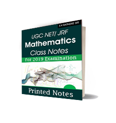 Printed Notes of UGC NET/ JRF Mathematics Class Notes-S.K RATHORE SIR