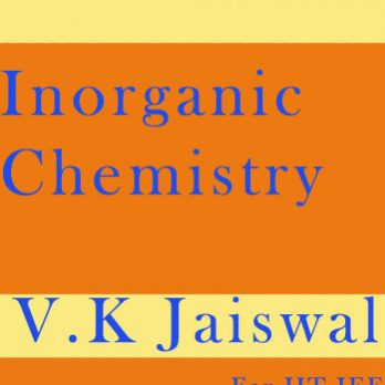 Inorganic Chemistry Material by V.K Jaiswal for IIT JEE