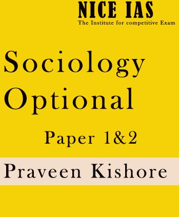 Sociology Optional Printed Notes- Praveen Kishore