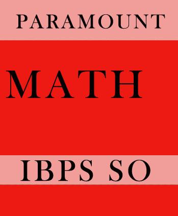 Math Printed Notes for IBPS SO Paramount