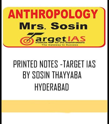 Anthropology Printed Notes -Target IAS by SOSIN Mam Hyderabad