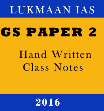 GS Paper 2 Handwritten Class Notes Lukmaan IAS