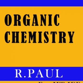 Organic Chemistry Printed Notes - R. Paul