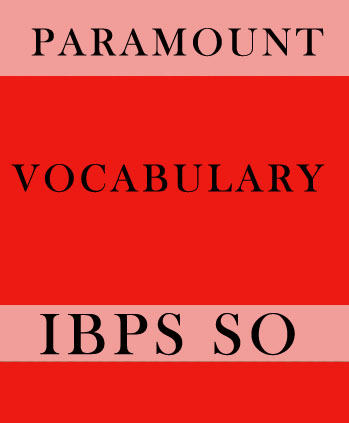 Vocabulary Printed Notes for IBPS SO Paramount