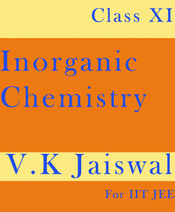 Inorganic Chemistry by V.K Jaiswal for IIT JEE-11th