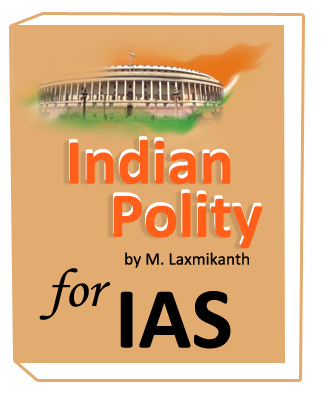 Indian Polity by M. Laxmikanth for IAS