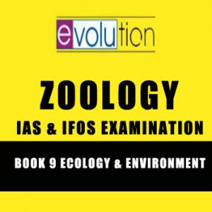 Ecology and Environment ZOOLOGY-Notes-EVOLUTION for IAS,IFoS
