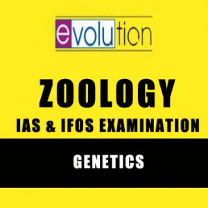 ZOOLOGY Genetics as 2 Notes-EVOLUTION for IAS,IFoS Examination