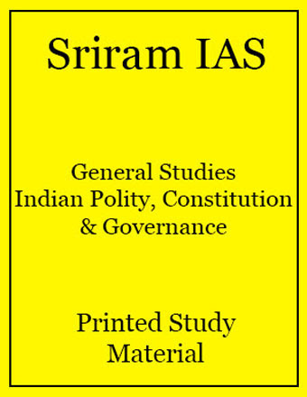 SRIRAM IAS – Indian Polity,Constitution and Governance