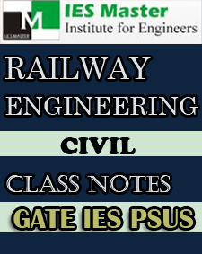 RAILWAY ENGINEERING CLASS NOTES GATE IES PSUs IES MASTER