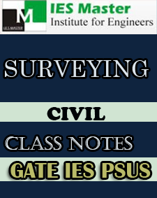 SURVEYING CLASS NOTES GATE IES PSUs IES MASTER