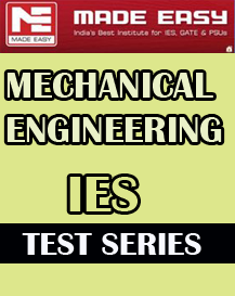 MECHANICAL ENGINEERING TEST SERIES IES MADE EASY