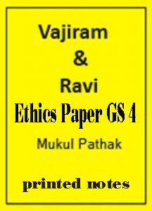Ethics Paper GS 4 Vajiram and Ravi by Mukul Pathak Sir