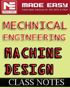 Machine Design Class Notes Made Easy