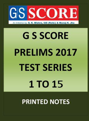 GS SCORE MAINS TEST SERIES 2017