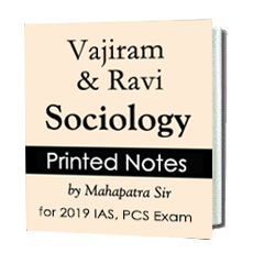 Printed Notes for Vajiram & Ravi Sociology Optional Printed Notes by Mahapatra Sir for IAS & PCS