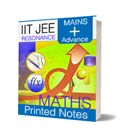 Printed Notes of RESONANCE IIT JEE MAINS AND ADVANCE MATHS