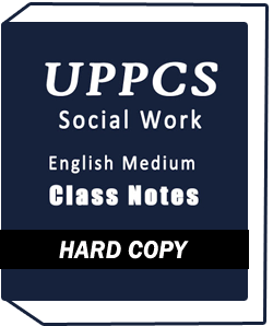 UPPCS OPTIONAL - SOCIAL WORK -CLASS NOTES - ENGLISH MEDIUM