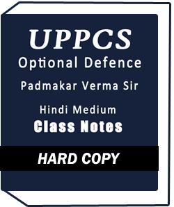 UPPCS OPTIONAL -DEFENCE (PADMAKAR VERMA SIR) - CLASS NOTES- HINDI MEDIUM