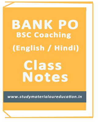 BANK – PO- BSC COACHING – (ENGLISH/ HINDI ) CLASS NOTES